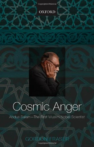 Cosmic Anger: Abdus Salam - The First Muslim Nobel Scientist, by Fraser, G.