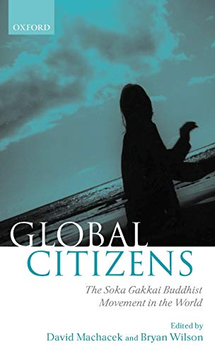 Global Citizens: The Soka Gakkai Buddhist Movement in the World