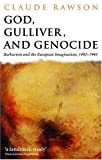 God, Gulliver, and genocide : barbarism and the European imagination, 1492-1945 | Rawson, Claude Julien (1935-) - Auteur