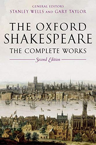 The Oxford Shakespeare: The Complete Works 2nd Edition - William ShakespeareStanley Wells, Gary Taylor, John Jowett, William Montgomery