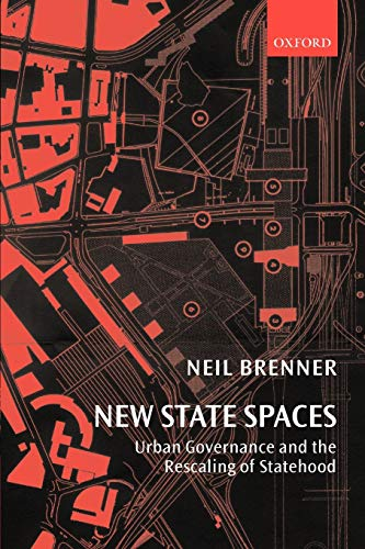 New State Spaces: Urban Governance and the Rescaling of Statehood