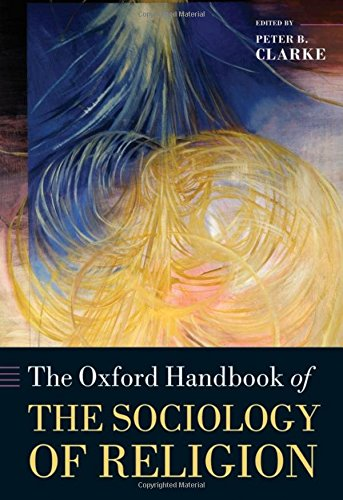 The Oxford Handbook of the Sociology of Religion (Oxford Handbooks)