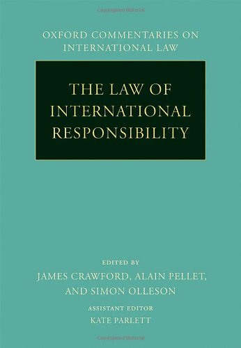 The Law of International Responsibility (Oxford Commentaries on Interna)