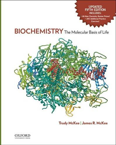 Biochemistry: The Molecular Basis of Life Updated Fifth Edition - Trudy McKee, James R. McKee