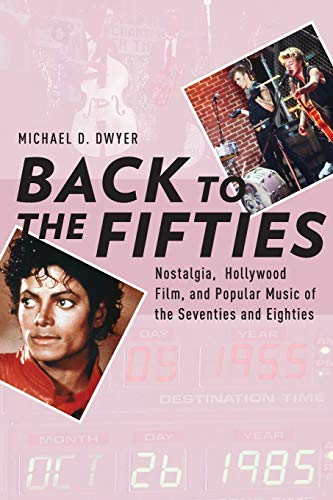 PDF Back to the Fifties Nostalgia Hollywood Film and Popular Music of the Seventies and Eighties