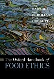 The Oxford Handbook of Food Ethics