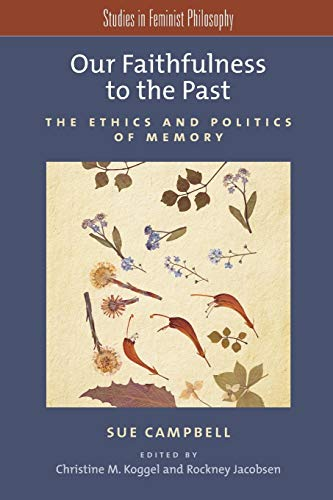 PDF Our Faithfulness to the Past The Ethics and Politics of Memory Studies in Feminist Philosophy