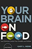 Your Brain on Food: How Chemicals Control Your Thoughts and Feelings,