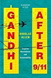 GANDHI AFTER 9/11 : Creative Nonviolence and Sustainability
