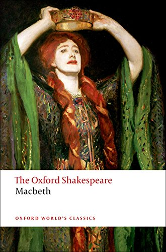 The Tragedy of Macbeth: The Oxford Shakespeare The Tragedy of Macbeth (Oxford World's Classics: Wiliam Shakespeare)