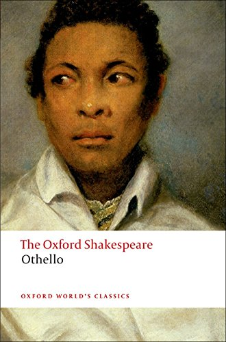 The Oxford Shakespeare: Othello: The Moor of Venice (The Oxford Shakespeare)