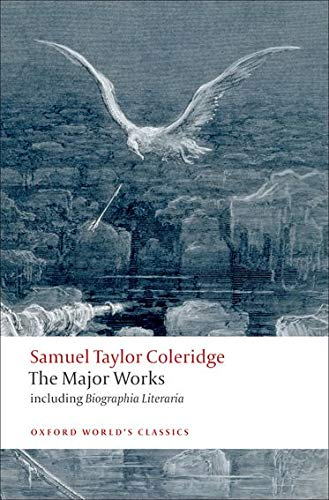Samuel Taylor Coleridge: The Major Works