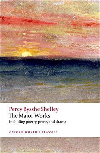 Percy Bysshe Shelley: The Major Works