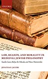 Law, Reason, and Morality in Medieval Jewish Philosophy