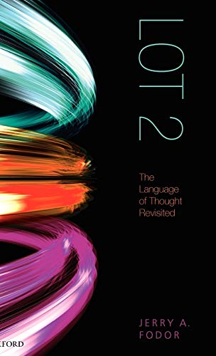 LOT 2: The Language of Thought Revisited, Fodor, Jerry
