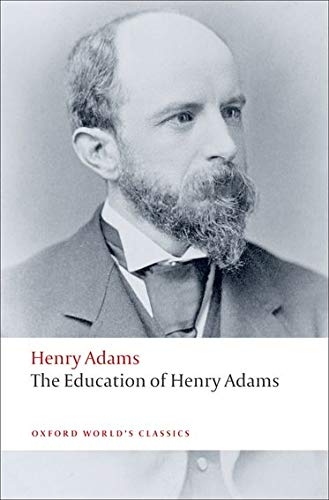 The Education of Henry Adams (Oxford World's Classics)