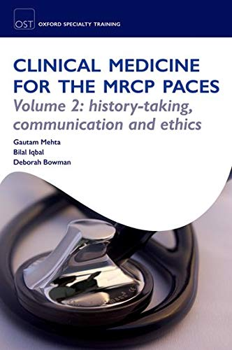PDF OST Clinical Medicine for the MRCP PACES Volume 2 History Taking Communication and Ethics Oxford Specialty Training Revision Texts