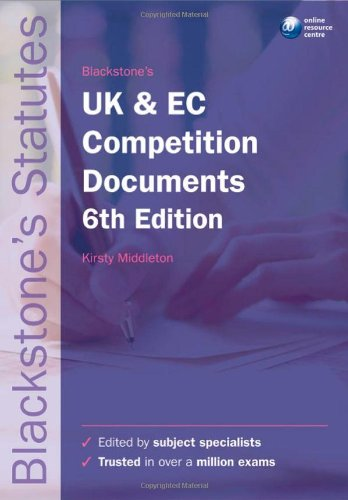 Blackstone's UK and EC Competition Documents (Blackstone's Statute Book Series)