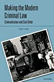 Making the Modern Criminal Law