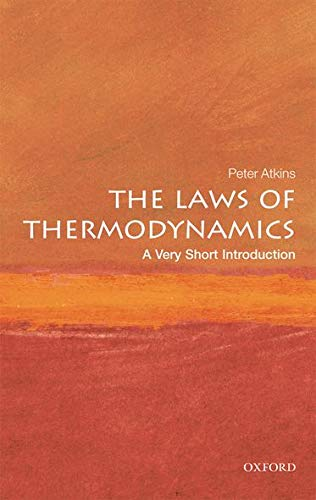 The Laws of Thermodynamics: A Very Short Introduction (Very Short Introductions), by Atkins, P.