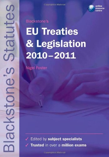 Blackstone's EU Treaties and Legislation 2010-2011 (Blackstones Statutes)