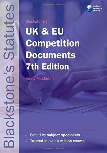 Blackstone's UK and EU Competition Documents (Blackstone's Statutes)