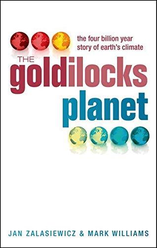 The Goldilocks Planet: The 4 Billion Year Story of Earth's Climate, Zalasiewicz, Jan; Williams, Mark