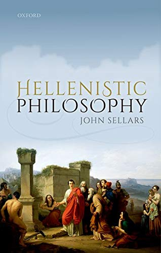 Hellenistic Philosophy by John Sellars