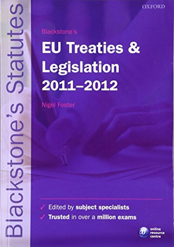 Blackstone's EU Treaties and Legislation 2011-2012 (Blackstones Statutes)