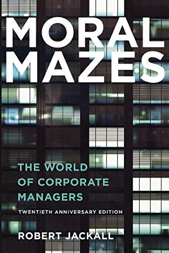 201. Moral Mazes: The World of Corporate Managers
