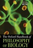 The Oxford Handbook of Philosophy of Biology