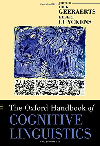 The Oxford Handbook of Cognitive Linguistics (Oxford Handbooks)