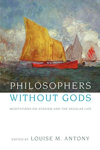 Philosophers Without Gods, by Louise M. Antony (editor)