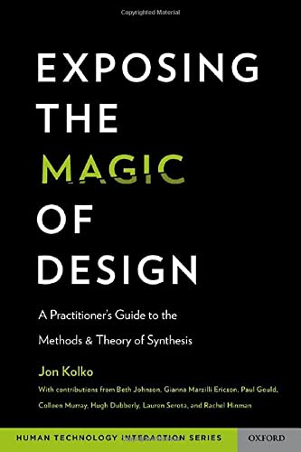 Exposing the Magic of Design: A Practitioner's Guide to the Methods and