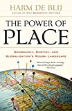 Buy The Power of Place: Geography, Destiny, and Globalization's Rough Landscape from Amazon
