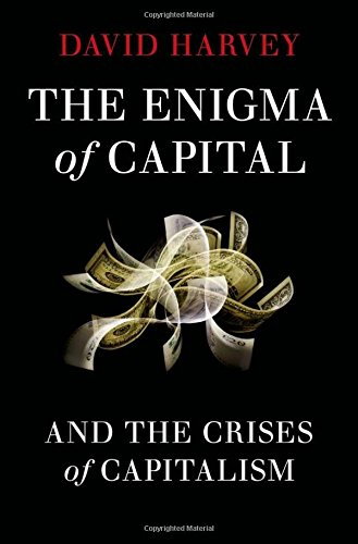 The Enigma of Capital: And the Crises of Capitalism, Harvey, David