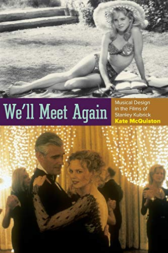 PDF We ll Meet Again Musical Design in the Films of Stanley Kubrick