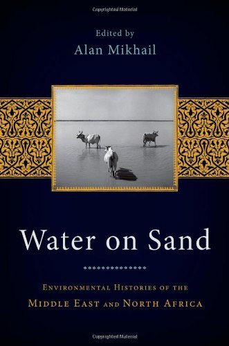 PDF Water on Sand Environmental Histories of the Middle East and North Africa