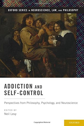 Addiction and Self-Control by Neil Levy (Editor)