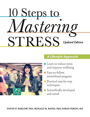 10 STEPS TO MASTERING STRESS- A LIFESTYLE APPROACH, UPDATED EDITION