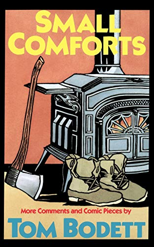 Small Comforts: More Comments And Comic Pieces, Bodett, Tom