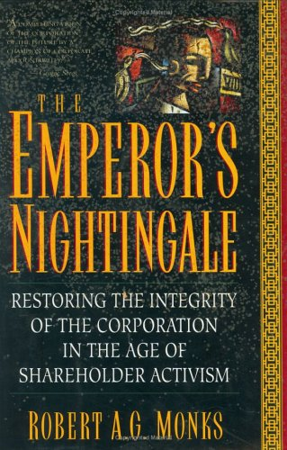 PDF The Emperor s Nightingale Restoring The Integrity Of The Corporation In The Age Of Shareholder Activism