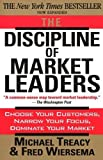 Buy The Discipline of Market Leaders: Choose Your Customers, Narrow Your Focus, Dominate Your Market from Amazon