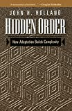Hidden Order: How Adaptation Builds Complexity (Helix Books) by John H. Holland