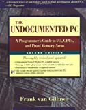 The Undocumented PC: A Programmer's Guide to I/O, CPUs, and Fixed Memory Areas (2nd Edition) - book cover picture