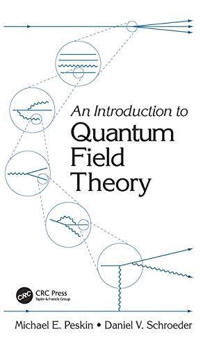 An Introduction to Quantum Field Theory by Michael E. Peskin, Daniel V. Schroeder (Contributor)
