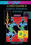 A First Course in Chaotic Dynamical Systems: Theory and Experiment (Studies in Nonlinearity) by Robert L. Devaney
