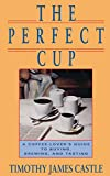 Perfect Cup: A Coffee Lover's Guide to Buying, Brewing and Tasting - book cover picture