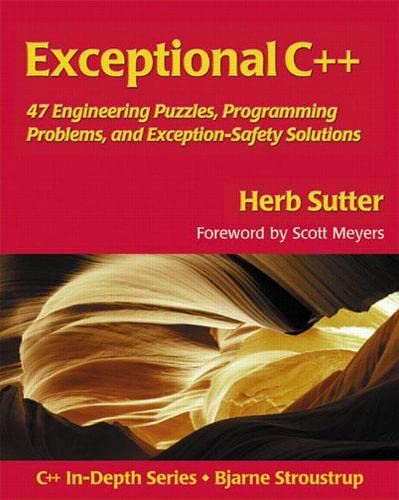 Exceptional C++: 47 Engineering Puzzles, Programming Problems, and Solutions