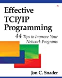 Effective TCP/IP programming: 44 tips to improve your network programming